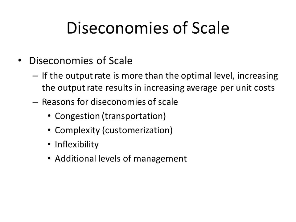 Diseconomies of Scale Diseconomies of Scale