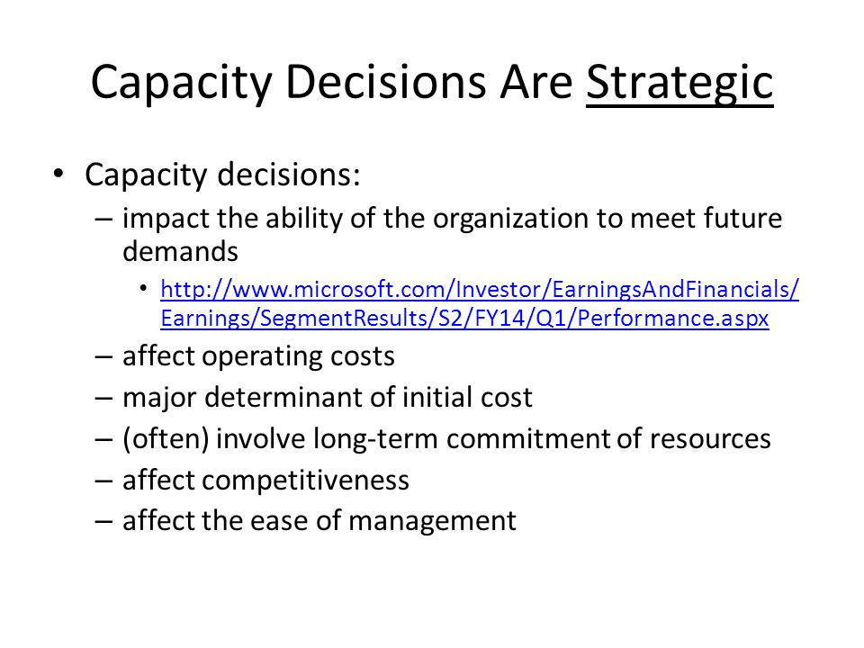 Capacity Decisions Are Strategic