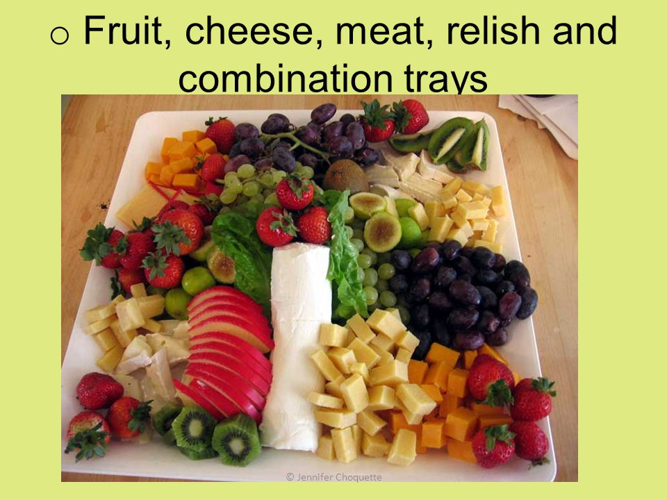 Fruit, cheese, meat, relish and combination trays