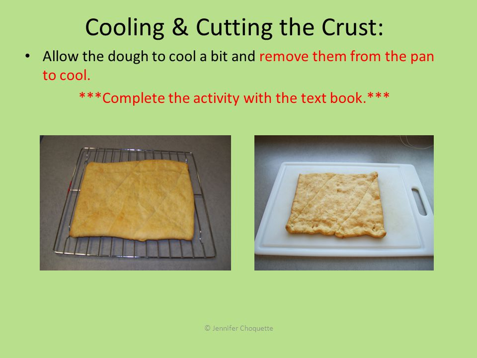 Cooling & Cutting the Crust: