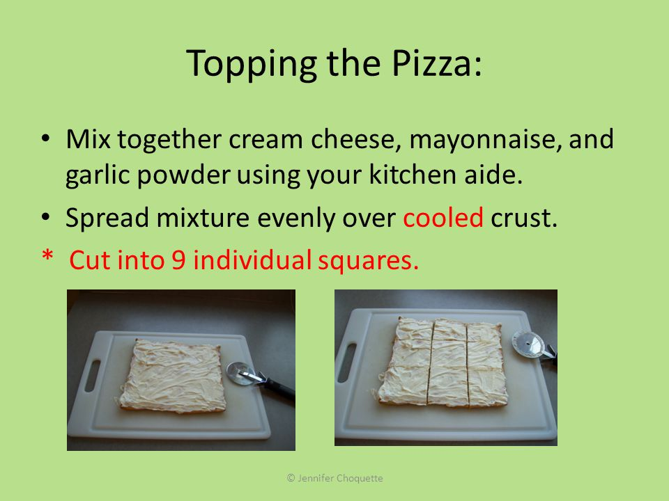 Topping the Pizza: Mix together cream cheese, mayonnaise, and garlic powder using your kitchen aide.