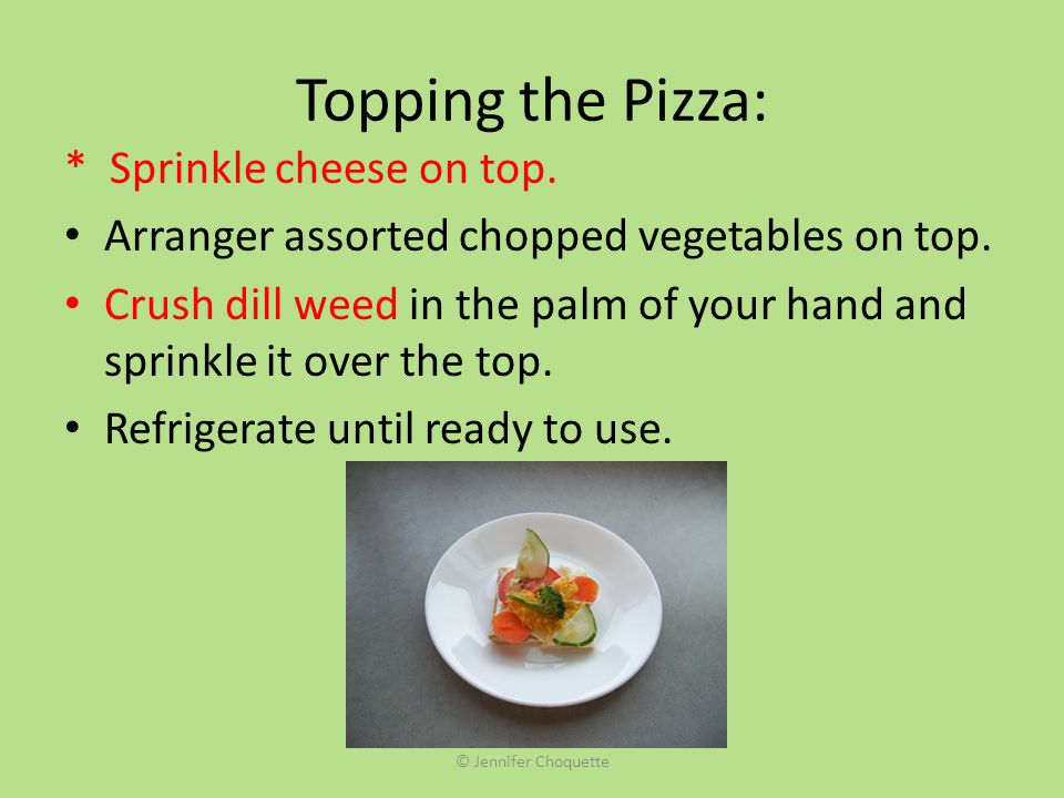 Topping the Pizza: * Sprinkle cheese on top.
