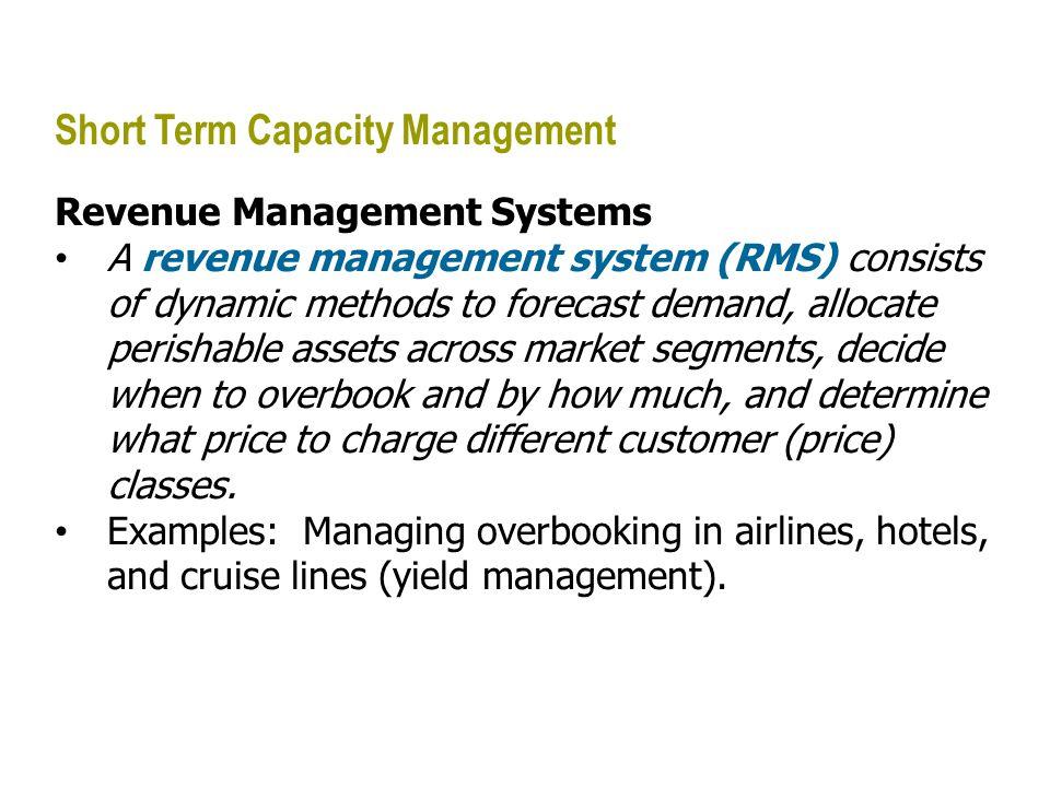 Short Term Capacity Management