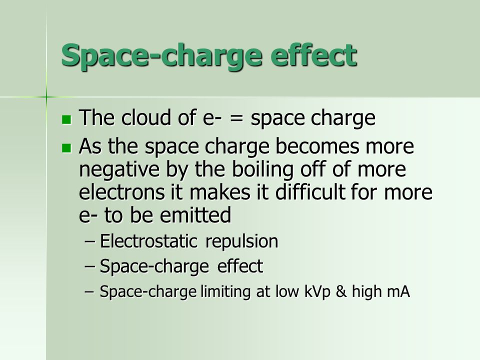 Space-charge effect The cloud of e- = space charge