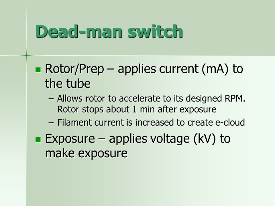 Dead-man switch Rotor/Prep – applies current (mA) to the tube