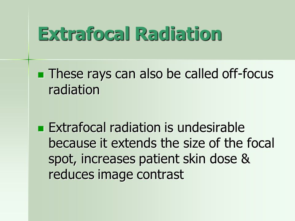 Extrafocal Radiation These rays can also be called off-focus radiation