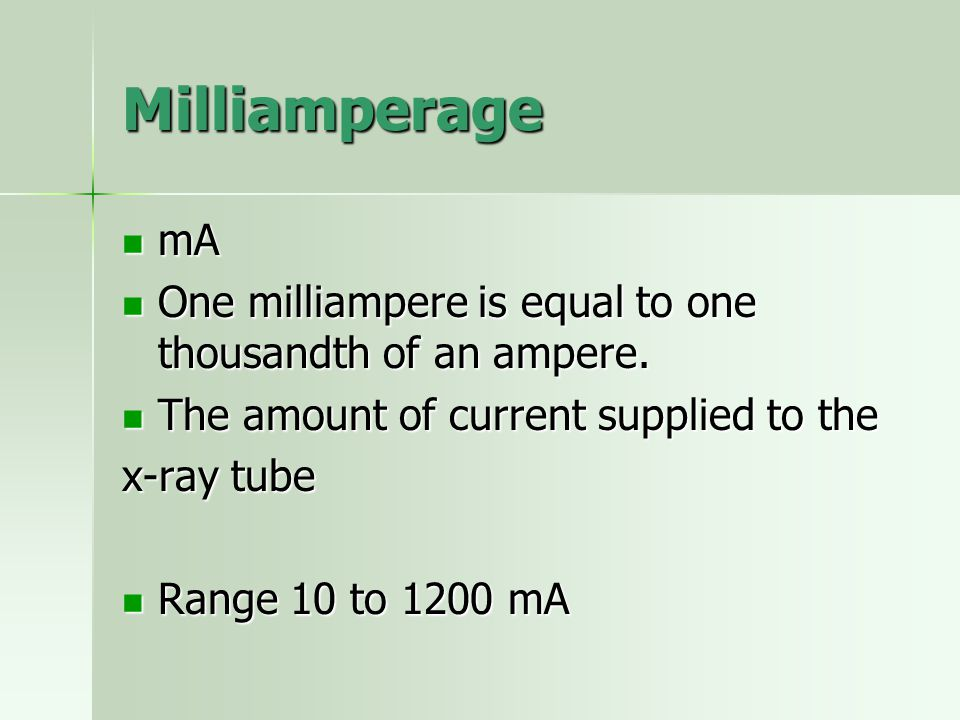 Milliamperage mA. One milliampere is equal to one thousandth of an ampere. The amount of current supplied to the.