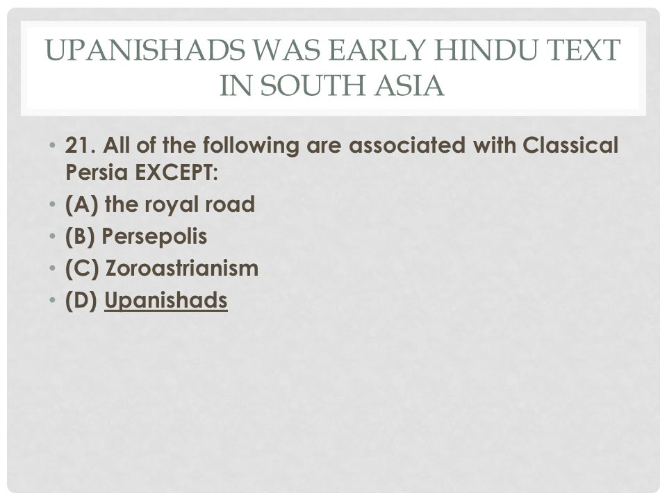 Upanishads was early Hindu Text in South Asia