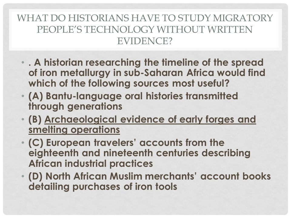 What do historians have to study migratory people's technology without written evidence