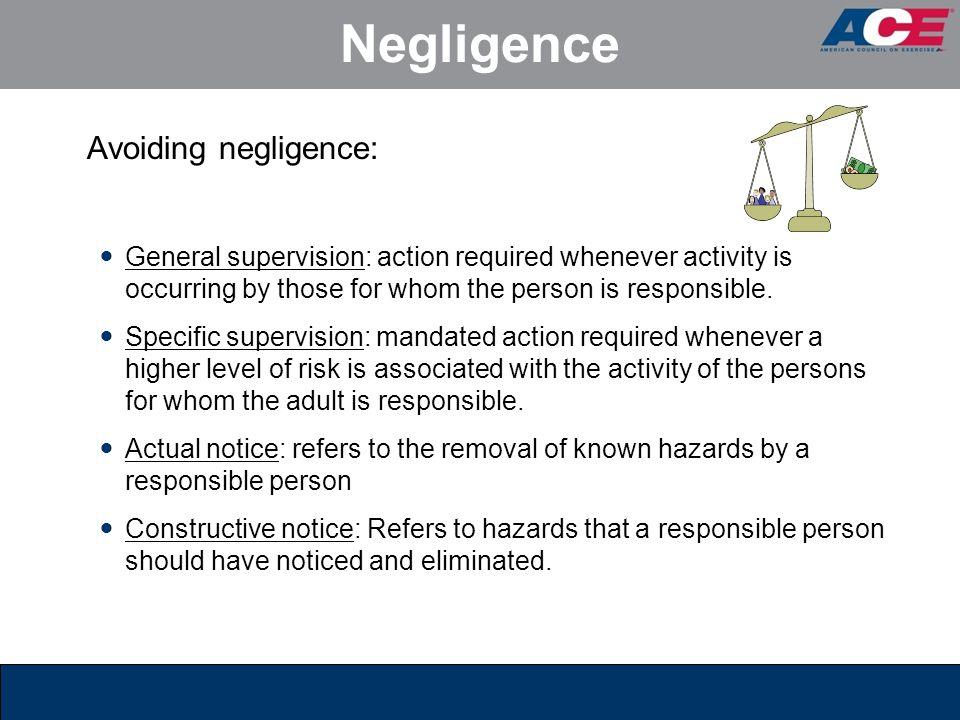 Negligence Avoiding negligence: