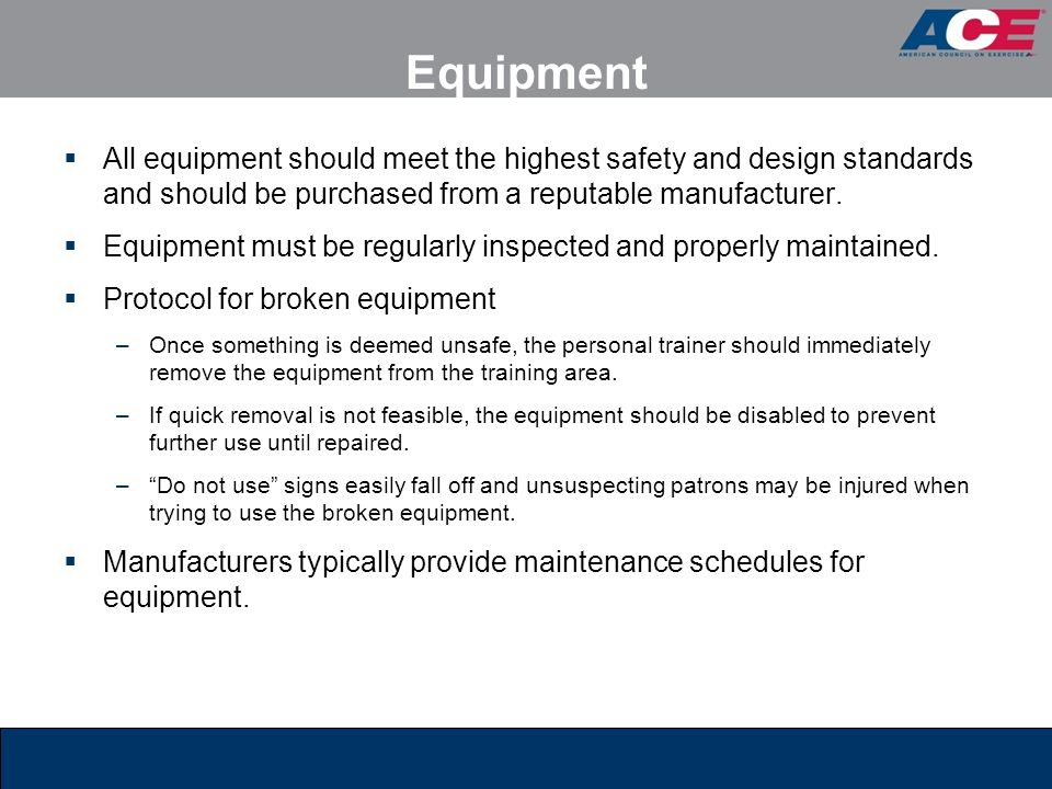 Equipment All equipment should meet the highest safety and design standards and should be purchased from a reputable manufacturer.