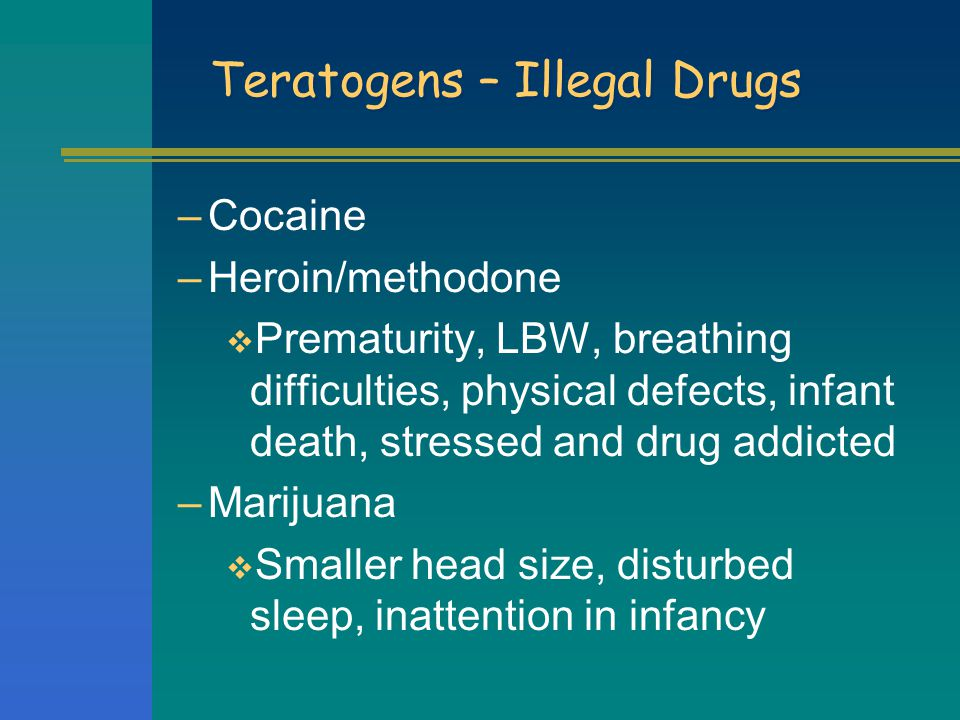 Teratogens – Illegal Drugs