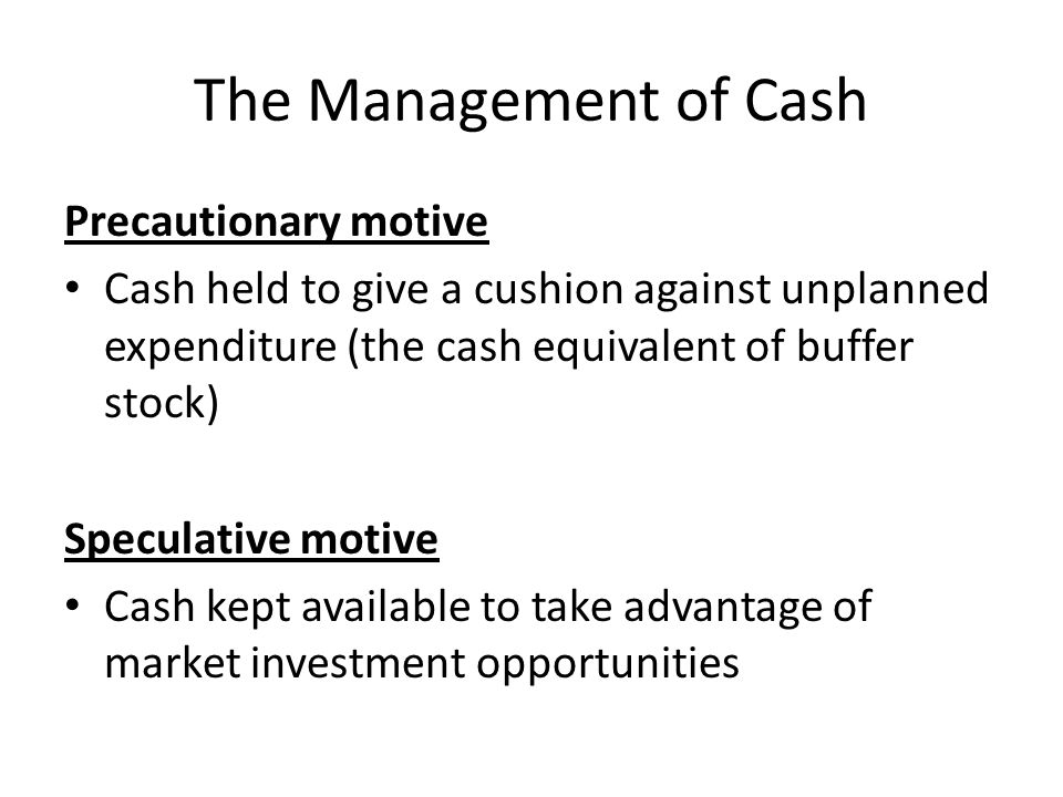The Management of Cash Precautionary motive