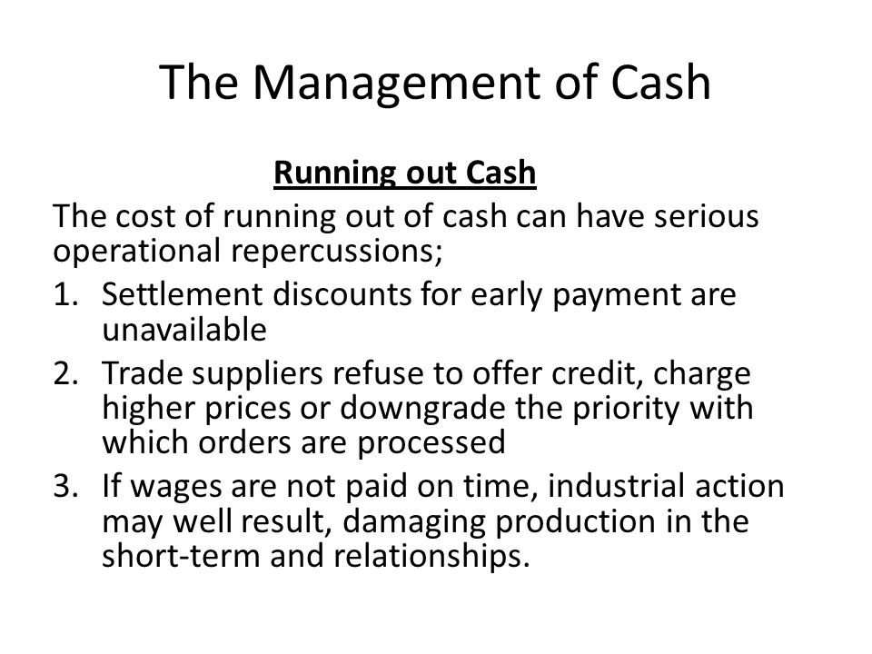 The Management of Cash Running out Cash