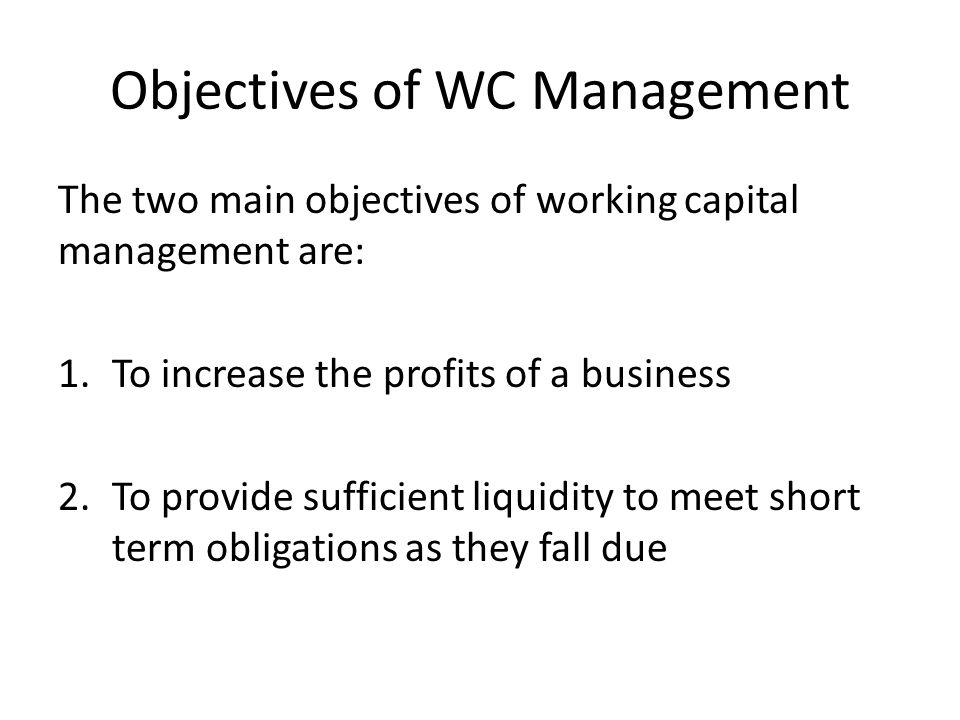 Objectives of WC Management