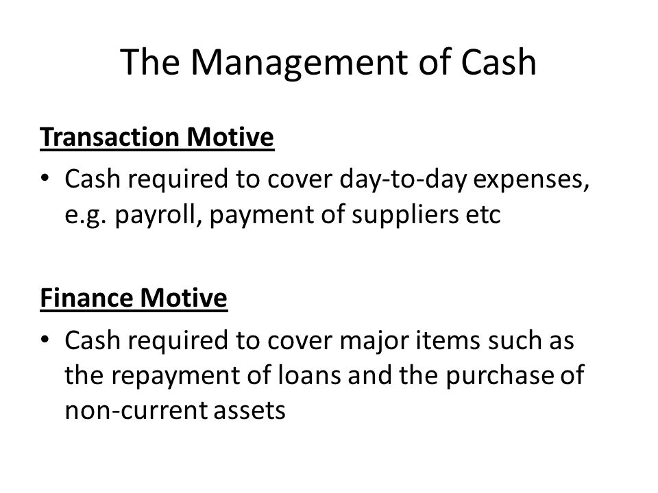 The Management of Cash Transaction Motive