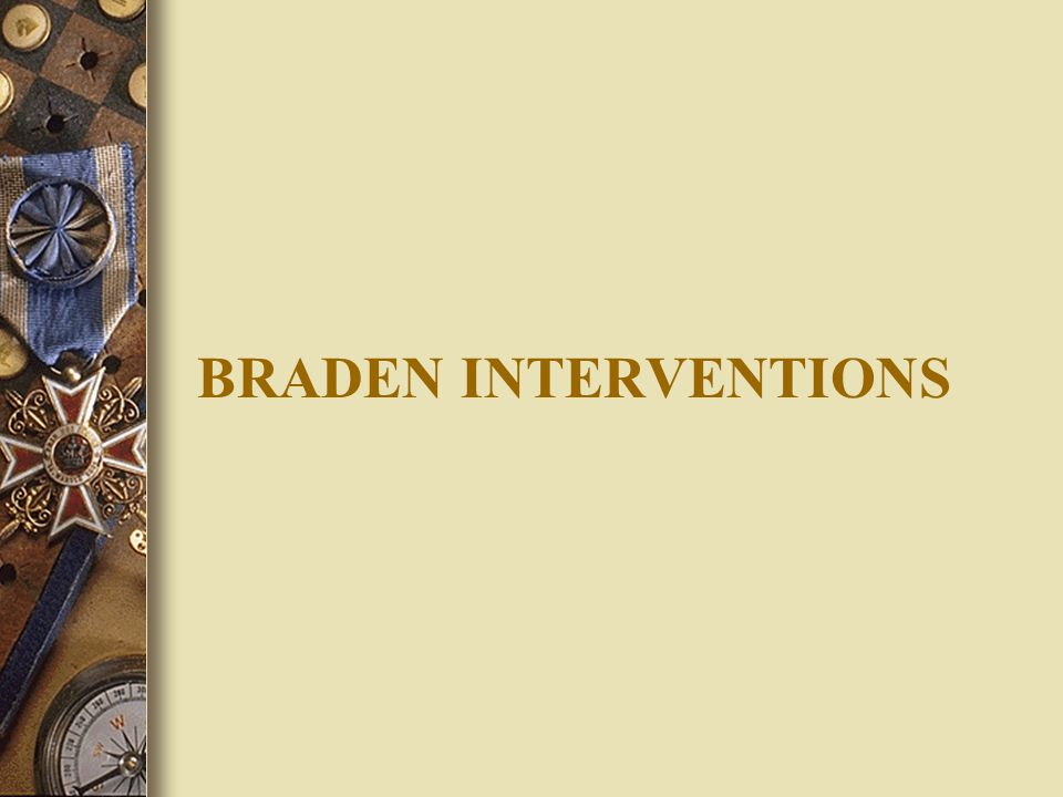 Braden Interventions