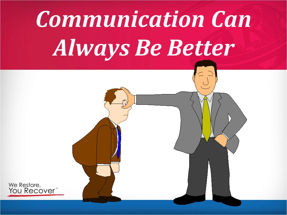 Communication Can Always Be Better