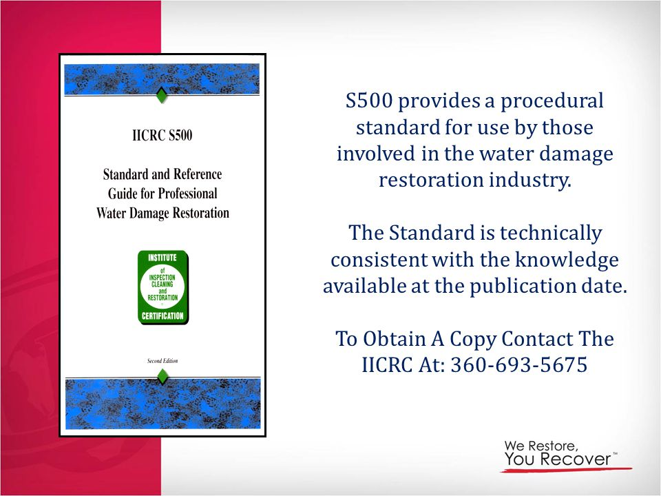 To Obtain A Copy Contact The IICRC At: 360-693-5675