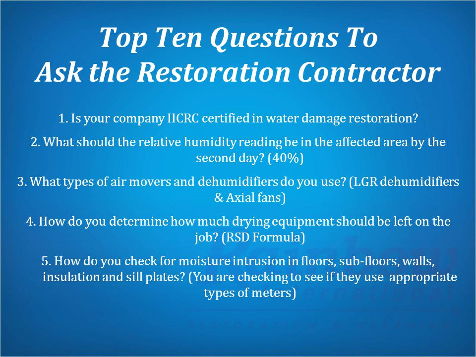 Top Ten Questions To Ask the Restoration Contractor