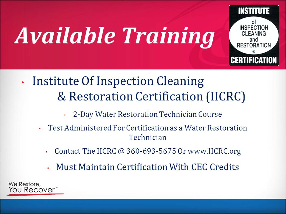 Available Training Institute Of Inspection Cleaning & Restoration Certification (IICRC) 2-Day Water Restoration Technician Course.