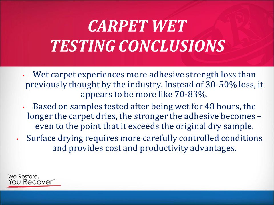CARPET WET TESTING CONCLUSIONS