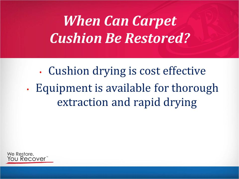 When Can Carpet Cushion Be Restored