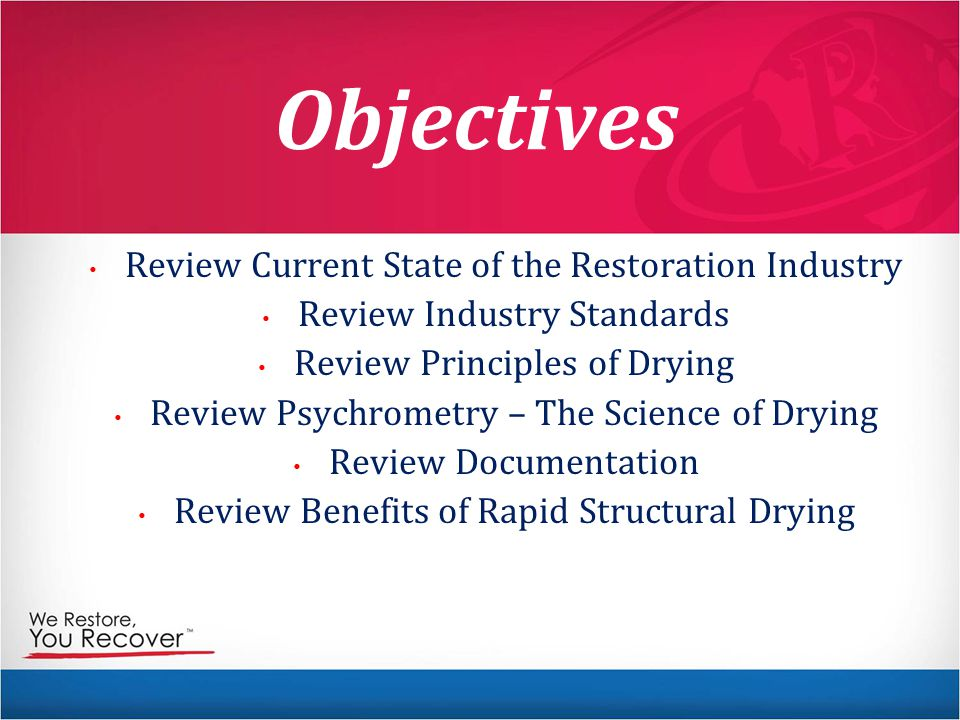 Objectives Review Current State of the Restoration Industry