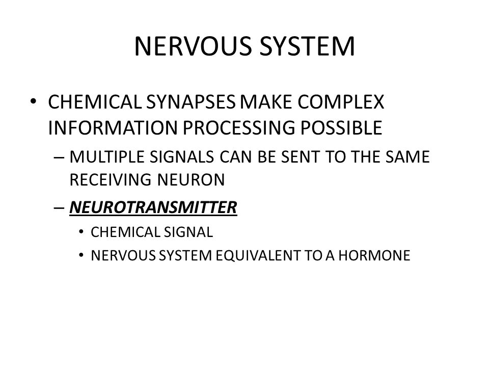 NERVOUS SYSTEM CHEMICAL SYNAPSES MAKE COMPLEX INFORMATION PROCESSING POSSIBLE. MULTIPLE SIGNALS CAN BE SENT TO THE SAME RECEIVING NEURON.