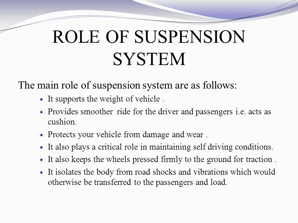 ROLE OF SUSPENSION SYSTEM