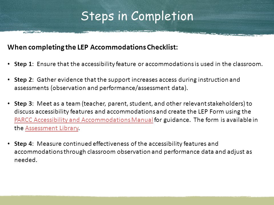Steps in Completion When completing the LEP Accommodations Checklist: