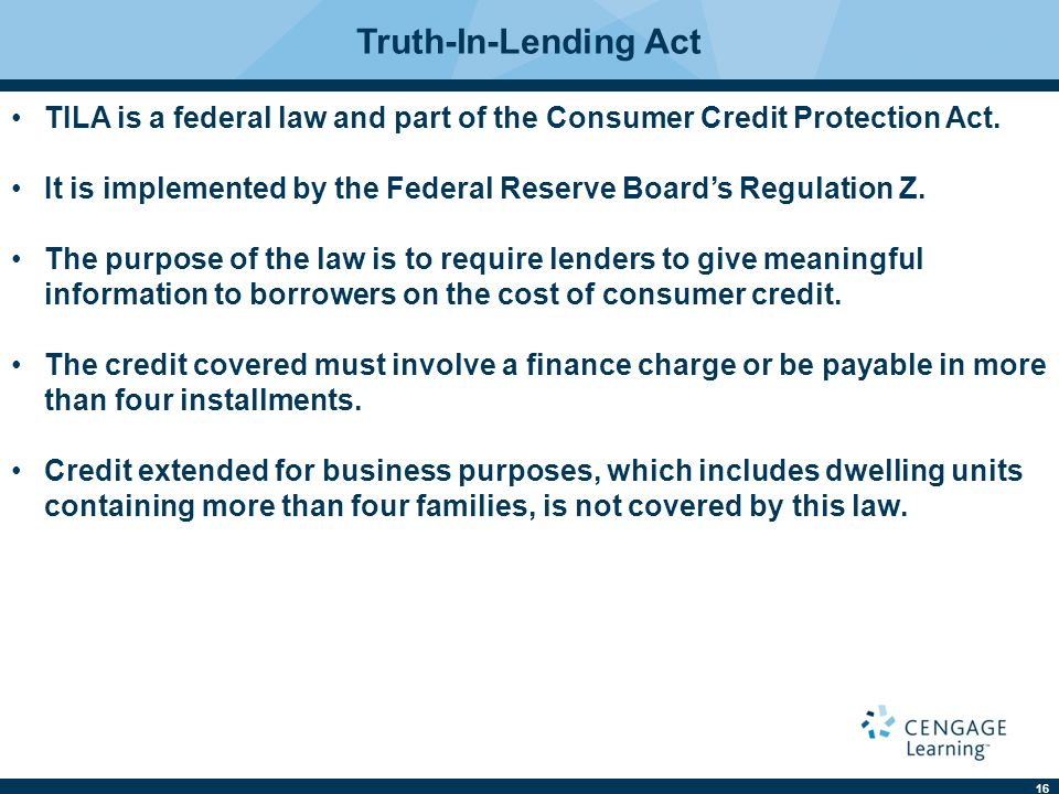 Truth-In-Lending Act TILA is a federal law and part of the Consumer Credit Protection Act.