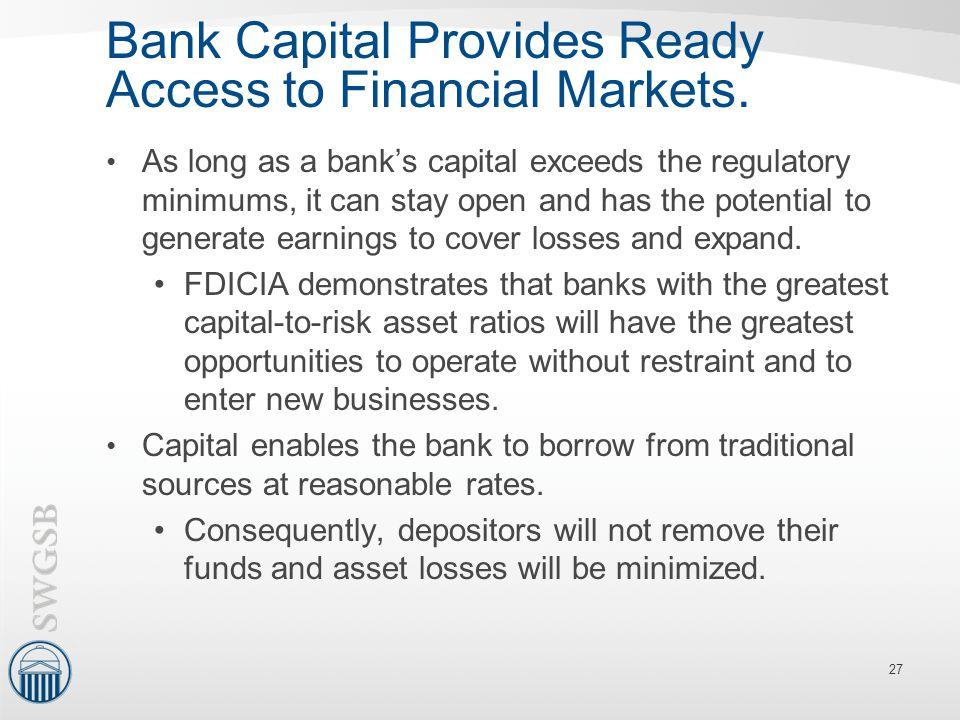 Bank Capital Provides Ready Access to Financial Markets.