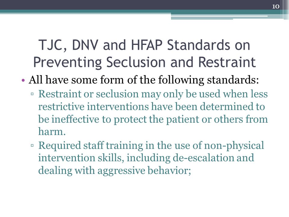 TJC, DNV and HFAP Standards on Preventing Seclusion and Restraint