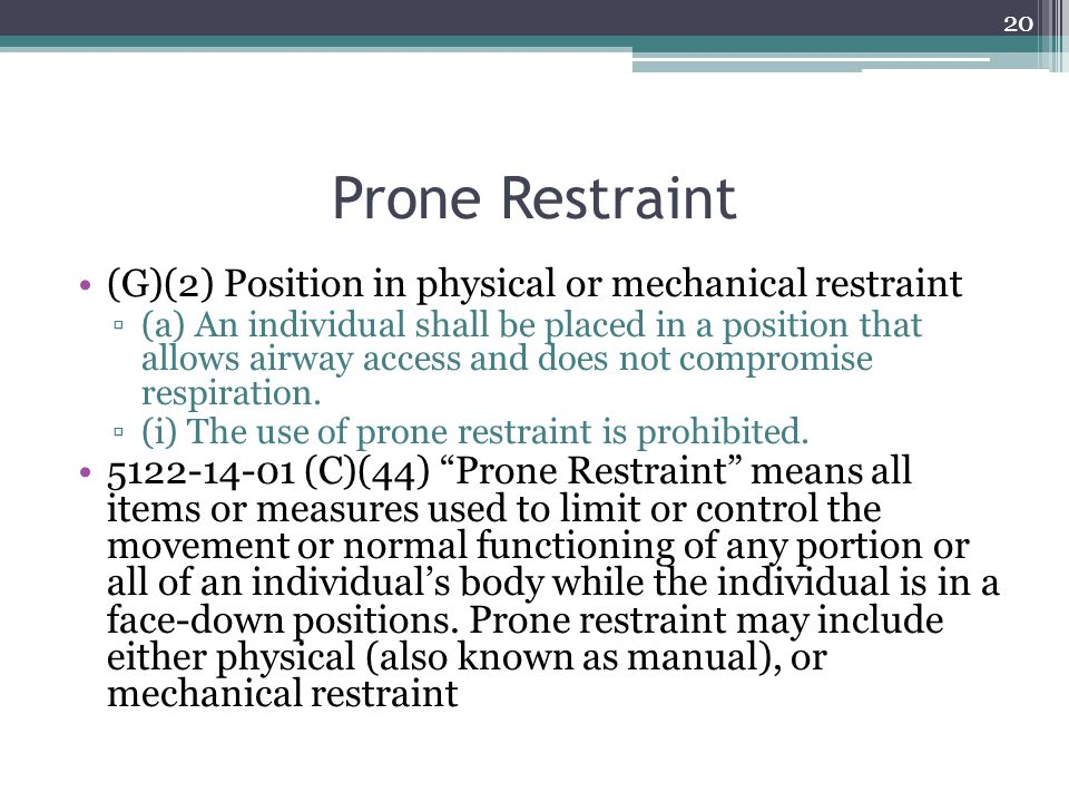 Prone Restraint (G)(2) Position in physical or mechanical restraint