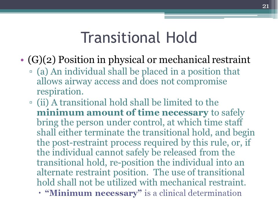 Transitional Hold (G)(2) Position in physical or mechanical restraint