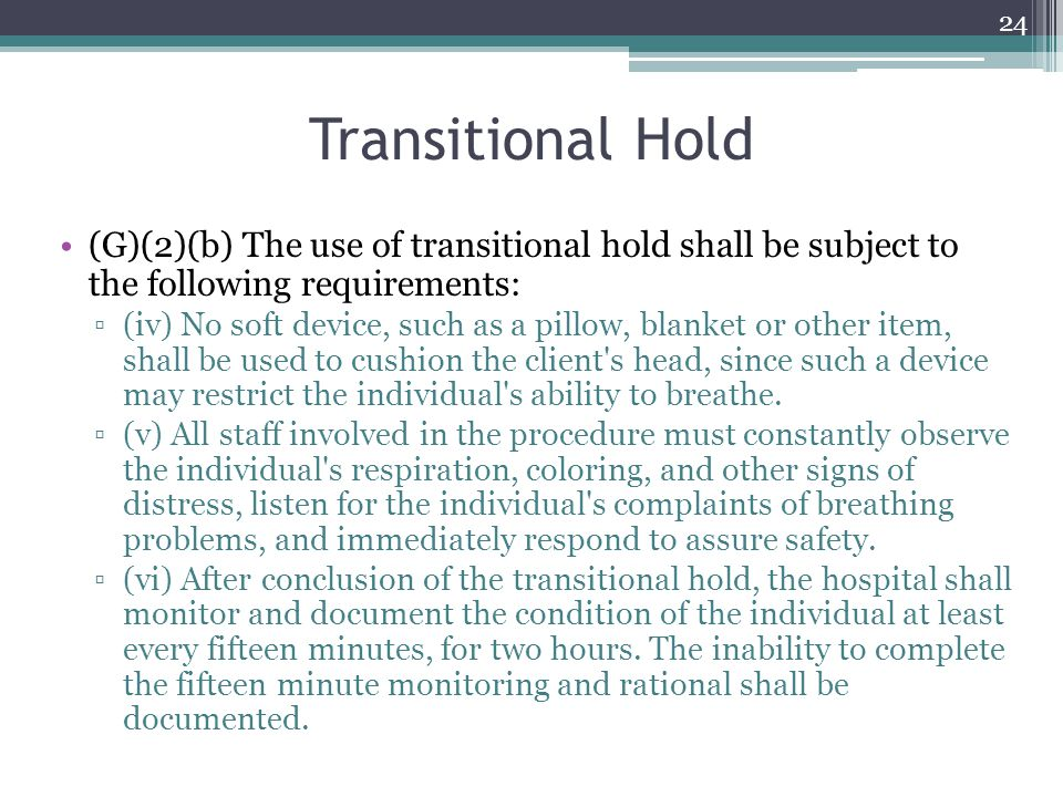 Transitional Hold (G)(2)(b) The use of transitional hold shall be subject to the following requirements:
