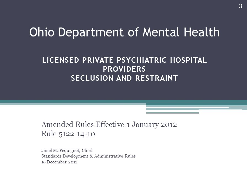 Ohio Department of Mental Health Licensed Private Psychiatric Hospital Providers Seclusion and Restraint