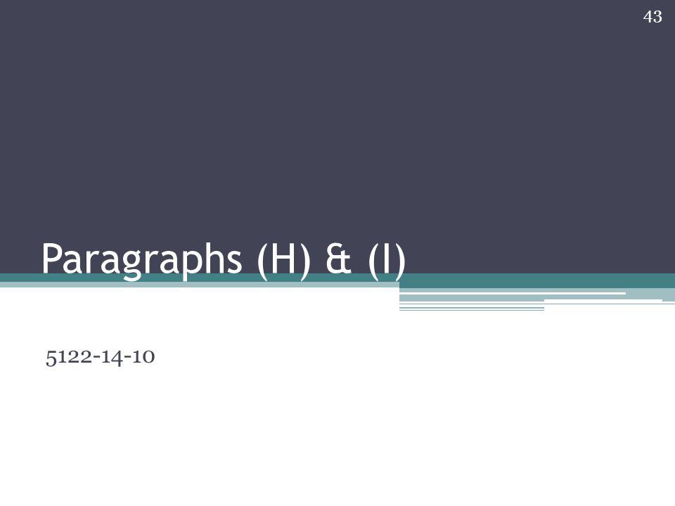 Paragraphs (H) & (I) 5122-14-10