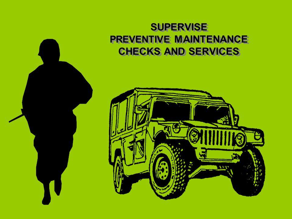 SUPERVISE PREVENTIVE MAINTENANCE CHECKS AND SERVICES