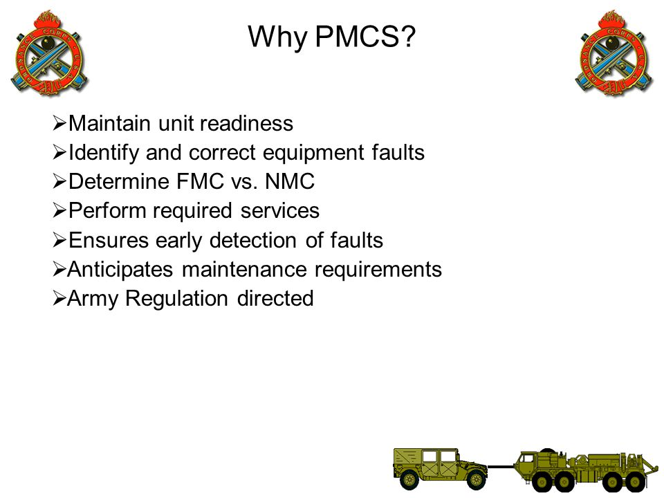 Why PMCS Maintain unit readiness