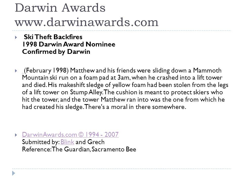 Darwin Awards www.darwinawards.com