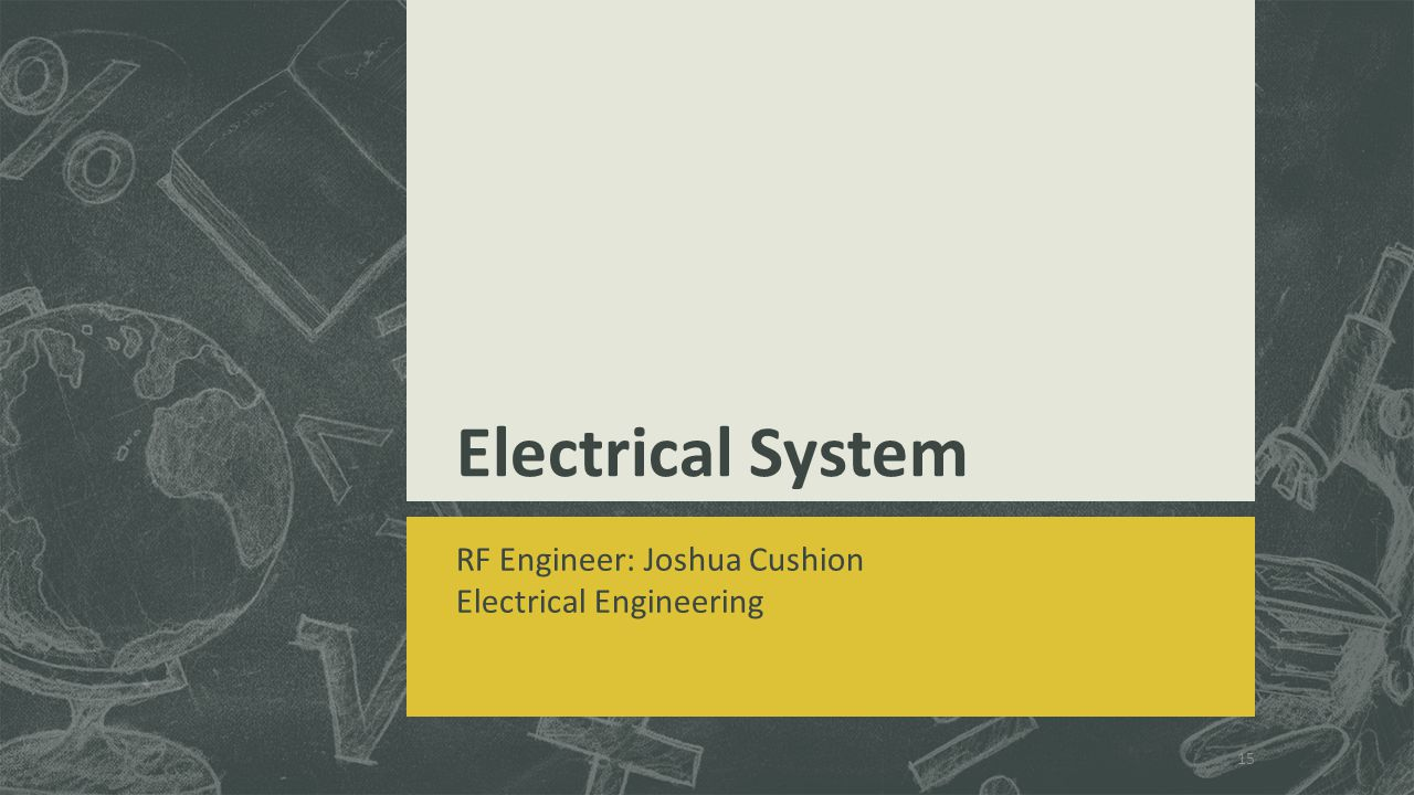 Electrical System RF Engineer: Joshua Cushion Electrical Engineering