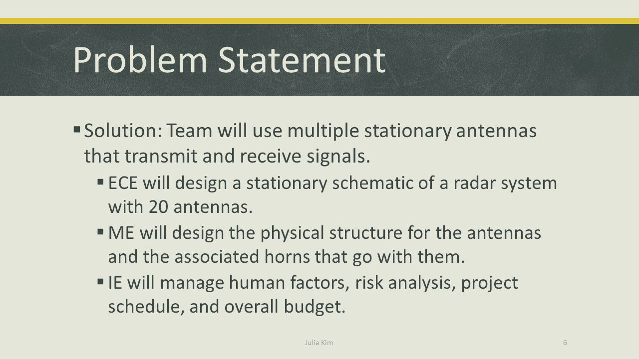 Problem Statement Solution: Team will use multiple stationary antennas that transmit and receive signals.