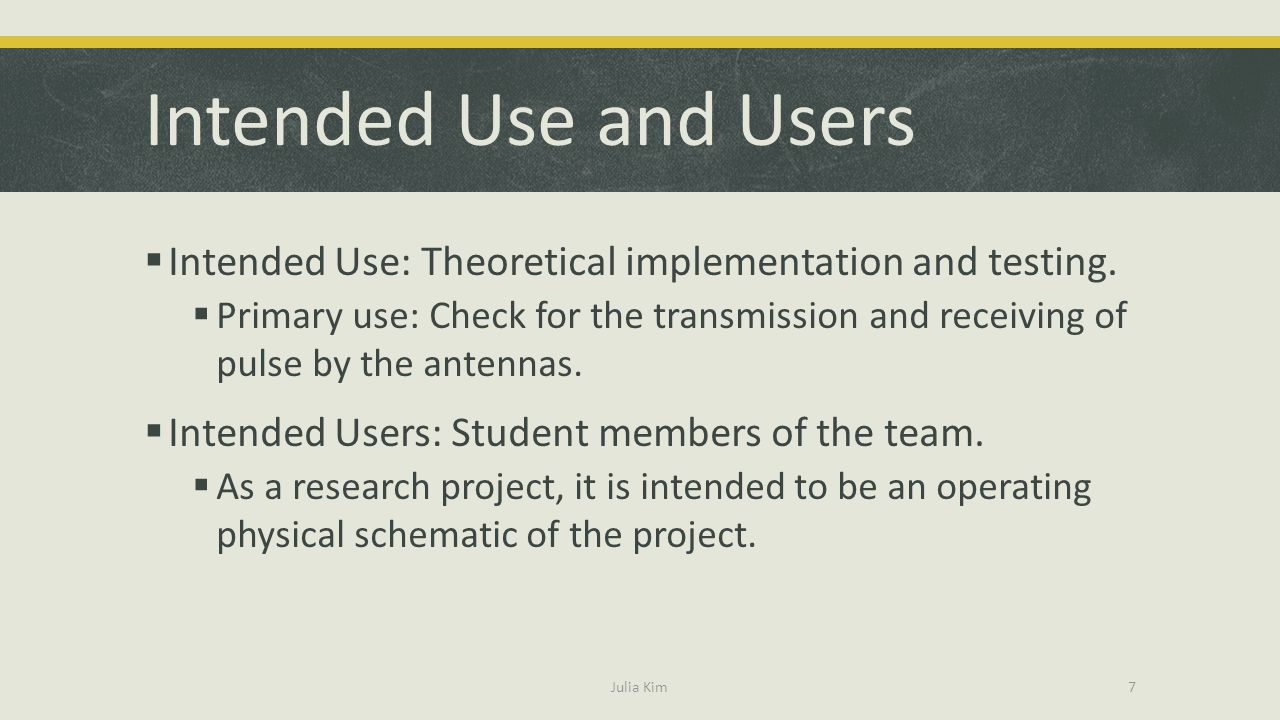 Intended Use and Users Intended Use: Theoretical implementation and testing.