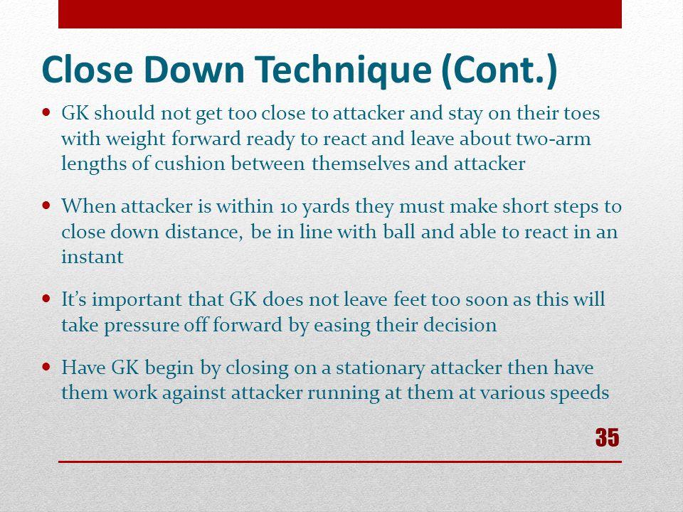 Close Down Technique (Cont.)