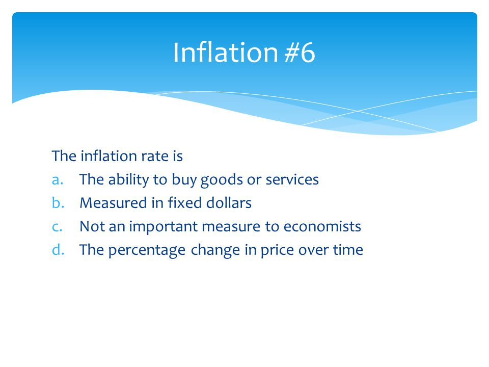 Inflation #6 The inflation rate is