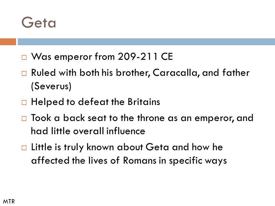 Geta Was emperor from 209-211 CE
