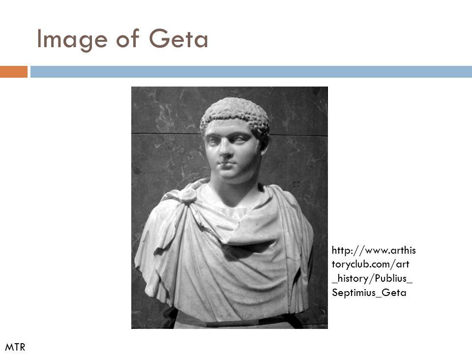 Image of Geta http://www.arthistoryclub.com/art_history/Publius_Septimius_Geta MTR