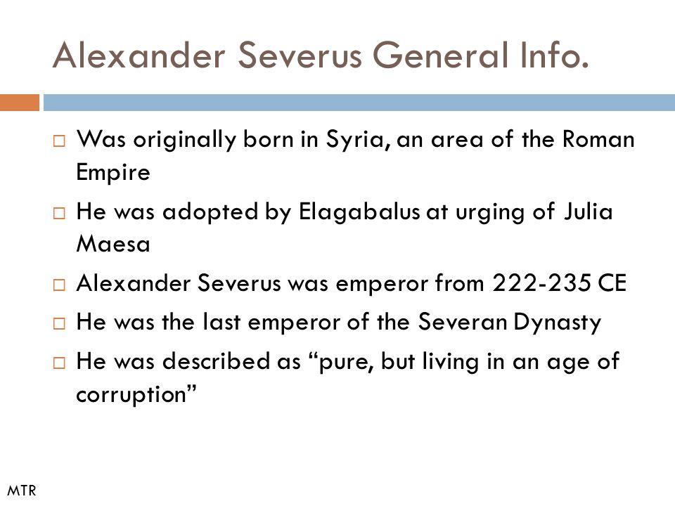 Alexander Severus General Info.